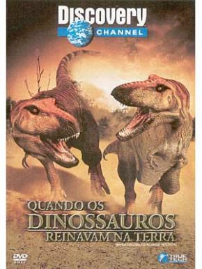 Quando os Dinossauros Reinavam naTerra