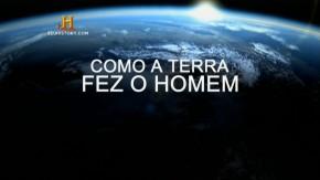 Como a Terra fez oHomem