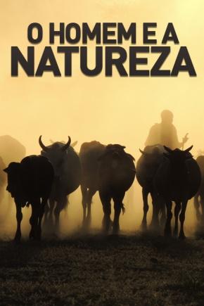 O Homem e a Natureza – 5episódios