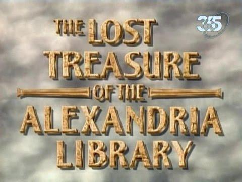 os tesouros perdidos da biblioteca de alexandria