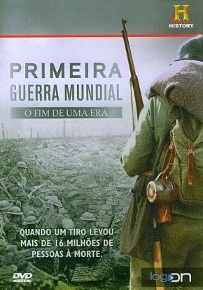 Primeira Guerra Mundial: O Fim de umaEra
